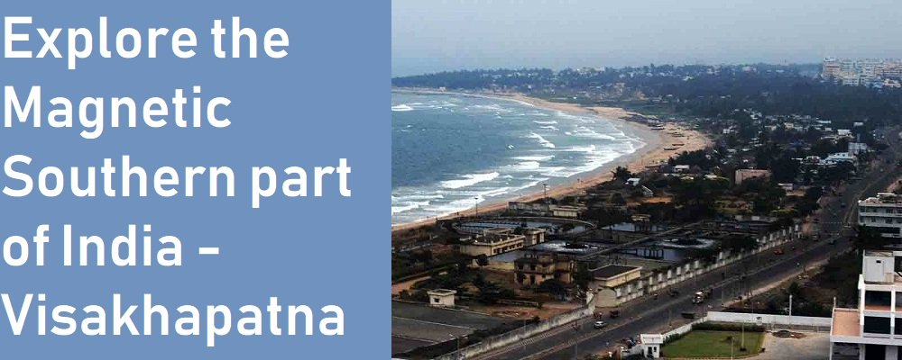 Explore the Magnetic Southern part of India – Visakhapatnam 1