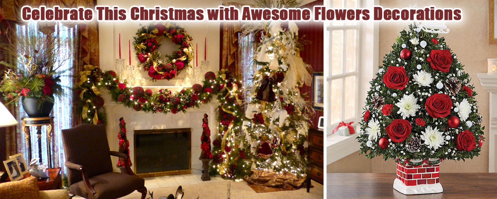 Celebrate This Christmas with Awesome Flowers Decorations