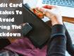 Credit card mistakes avoid in lockdown